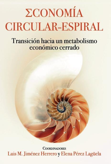 Economía circular-espiral «Transición hacia un metabolismo económico cerrado»