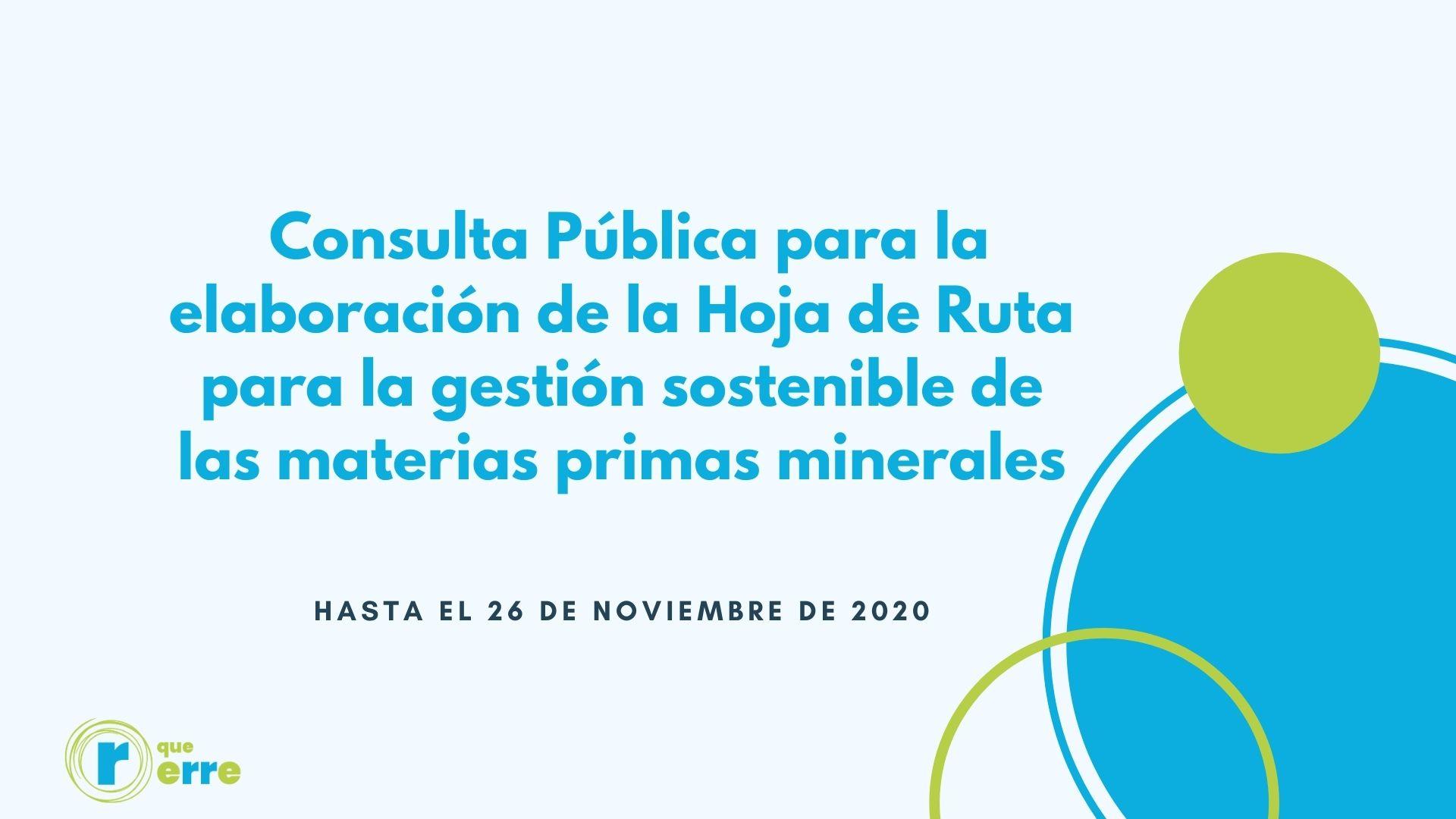 Consulta Pública para la elaboración de la Hoja de Ruta para la gestión sostenible de las materias primas minerales